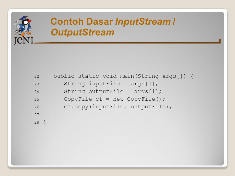 Contoh Dasar InputStream / OutputStream