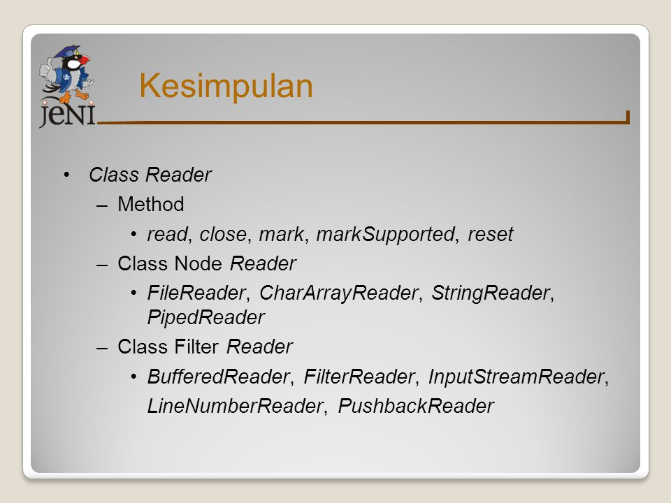 Kesimpulan Class Reader Method read, close, mark, markSupported, reset