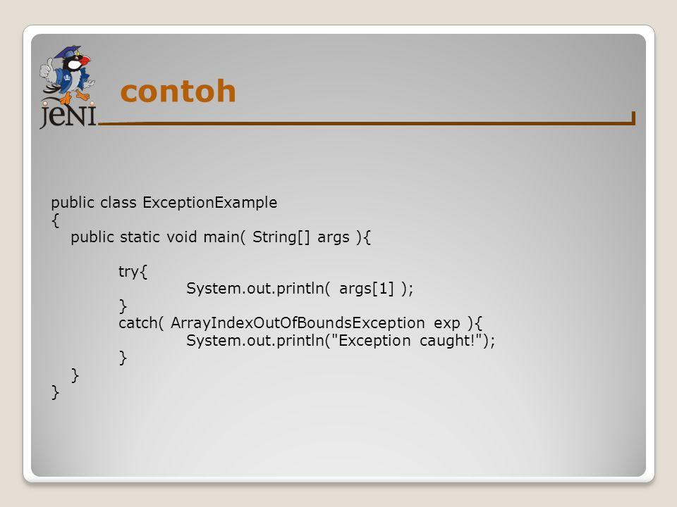 contoh public class ExceptionExample {