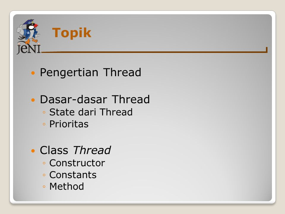 Topik Pengertian Thread Dasar-dasar Thread Class Thread