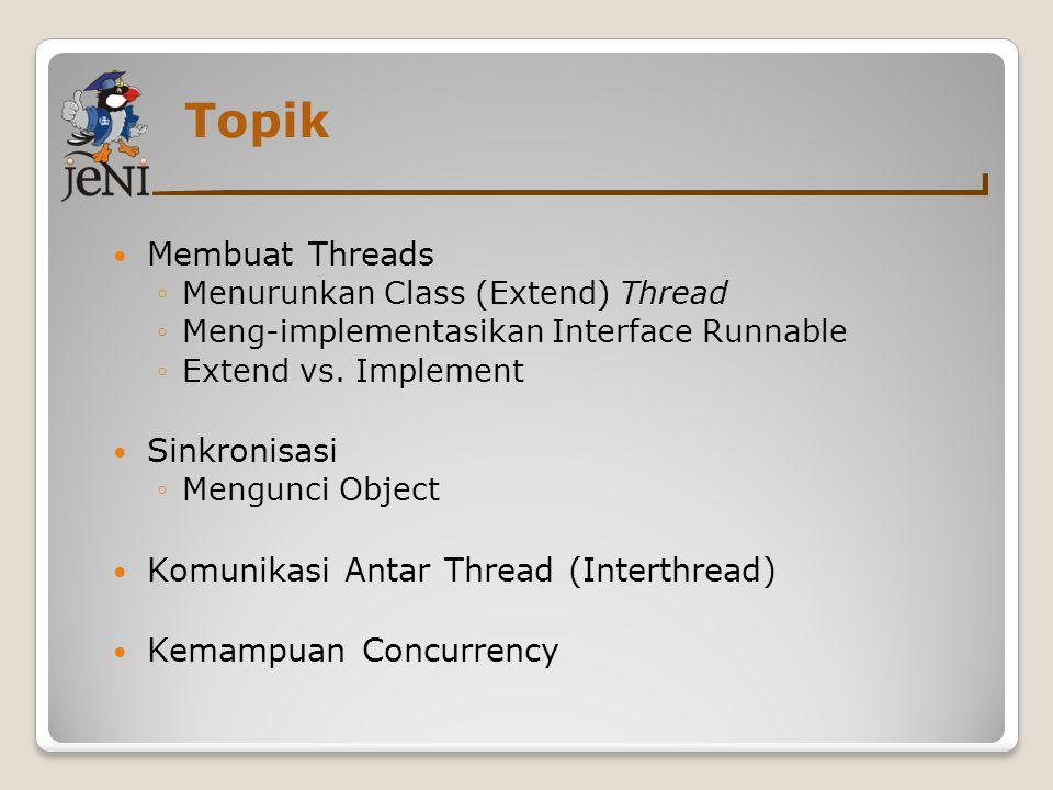 Topik Membuat Threads Sinkronisasi