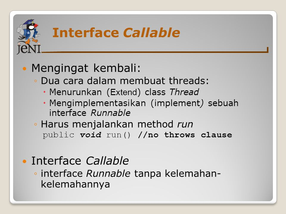 Interface Callable Mengingat kembali: Interface Callable