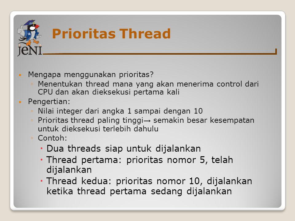 Prioritas Thread Dua threads siap untuk dijalankan