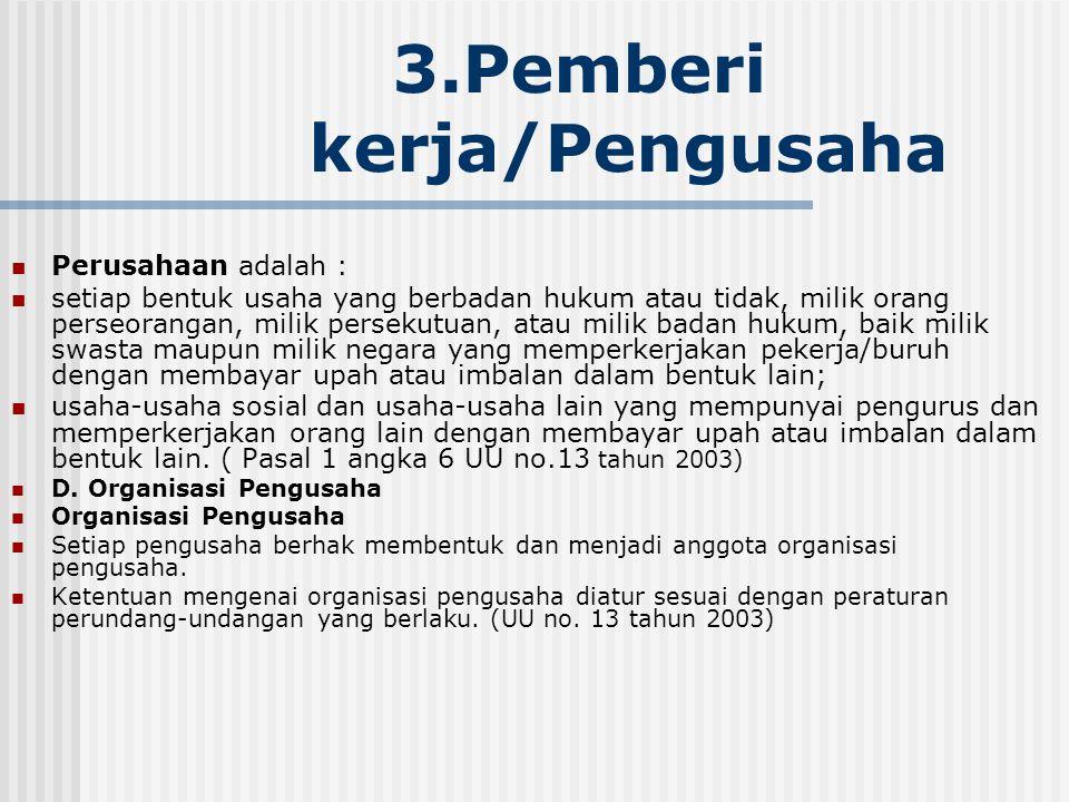 3.Pemberi kerja/Pengusaha