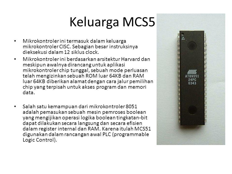 Keluarga MCS51 Mikrokontroler ini termasuk dalam keluarga mikrokontroler CISC. Sebagian besar instruksinya dieksekusi dalam 12 siklus clock.