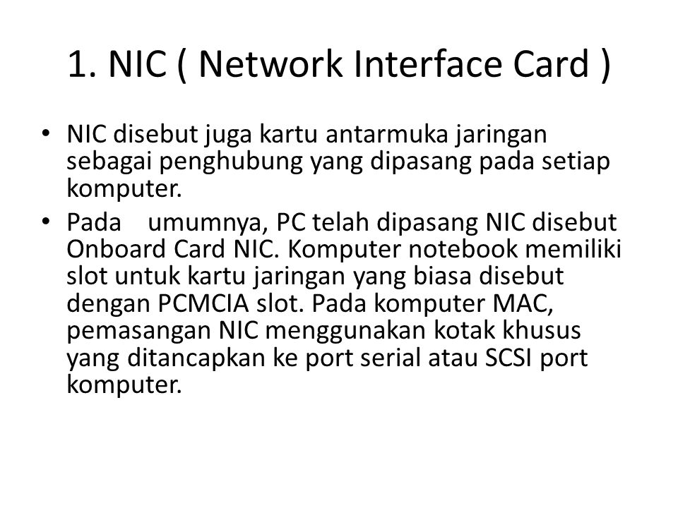 1. NIC ( Network Interface Card )