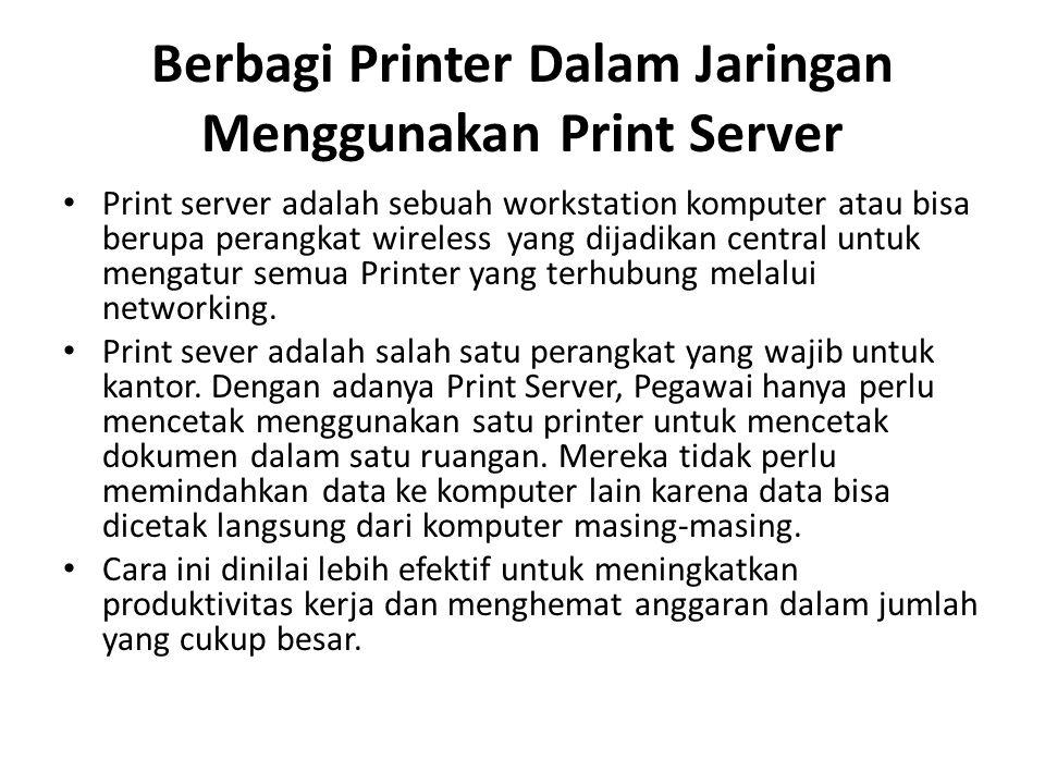 Berbagi Printer Dalam Jaringan Menggunakan Print Server