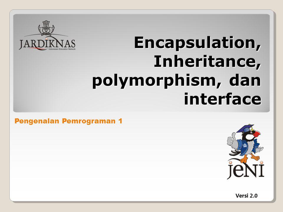 Encapsulation, Inheritance, polymorphism, dan interface