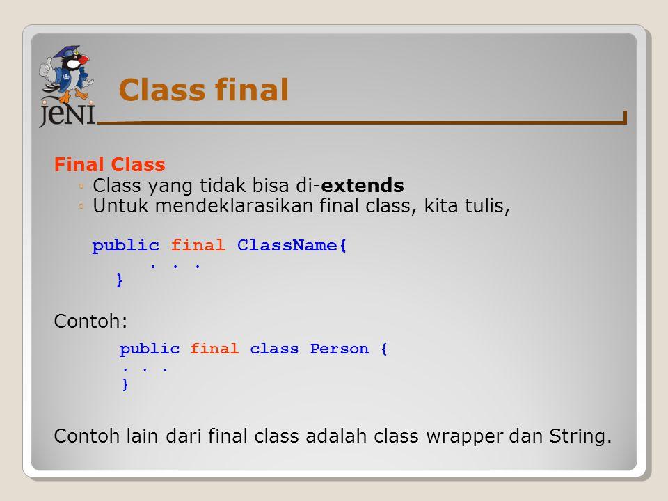 Class final Final Class Class yang tidak bisa di-extends