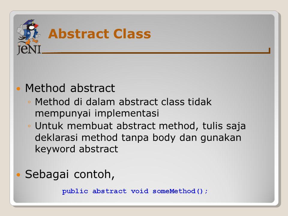 Abstract Class Method abstract Sebagai contoh,