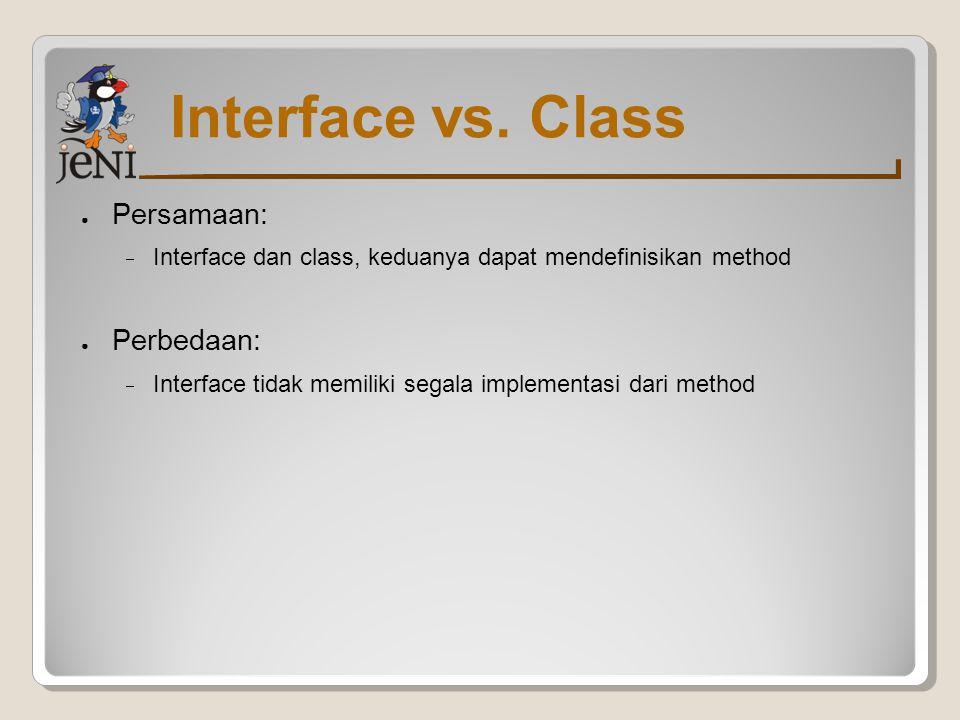 Interface vs. Class Persamaan: Perbedaan: