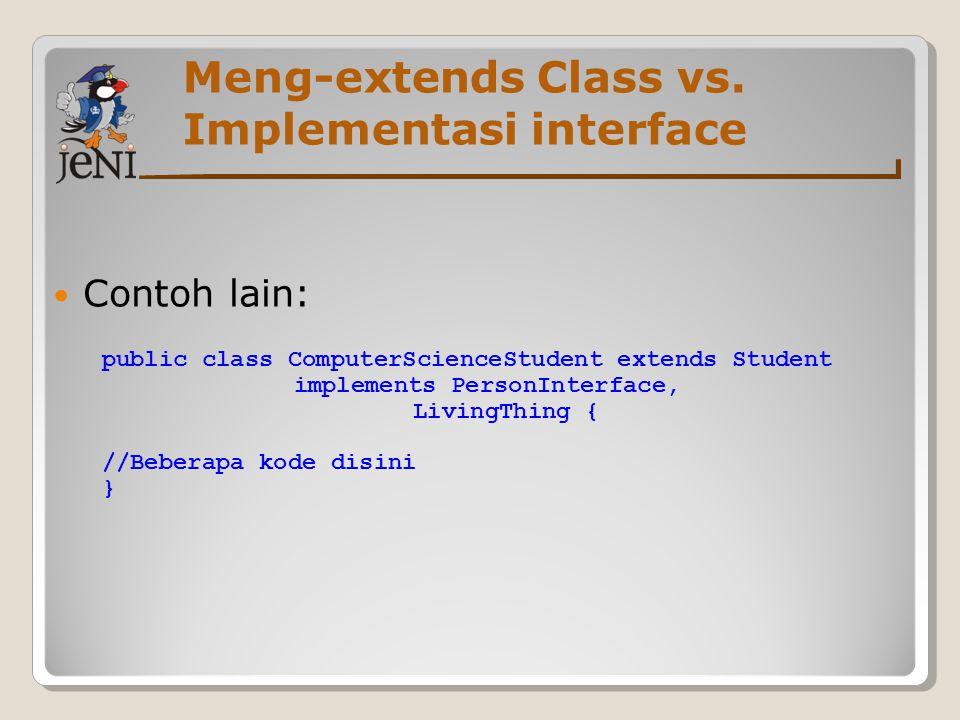 Meng-extends Class vs. Implementasi interface