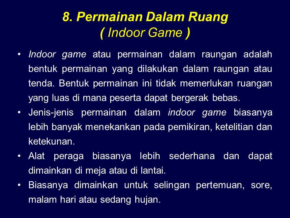 8. Permainan Dalam Ruang ( Indoor Game )