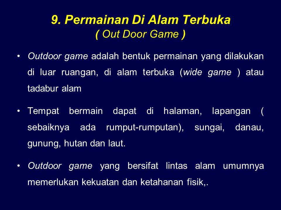 9. Permainan Di Alam Terbuka ( Out Door Game )