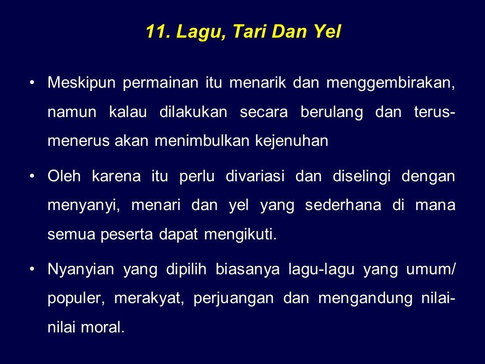 11. Lagu, Tari Dan Yel