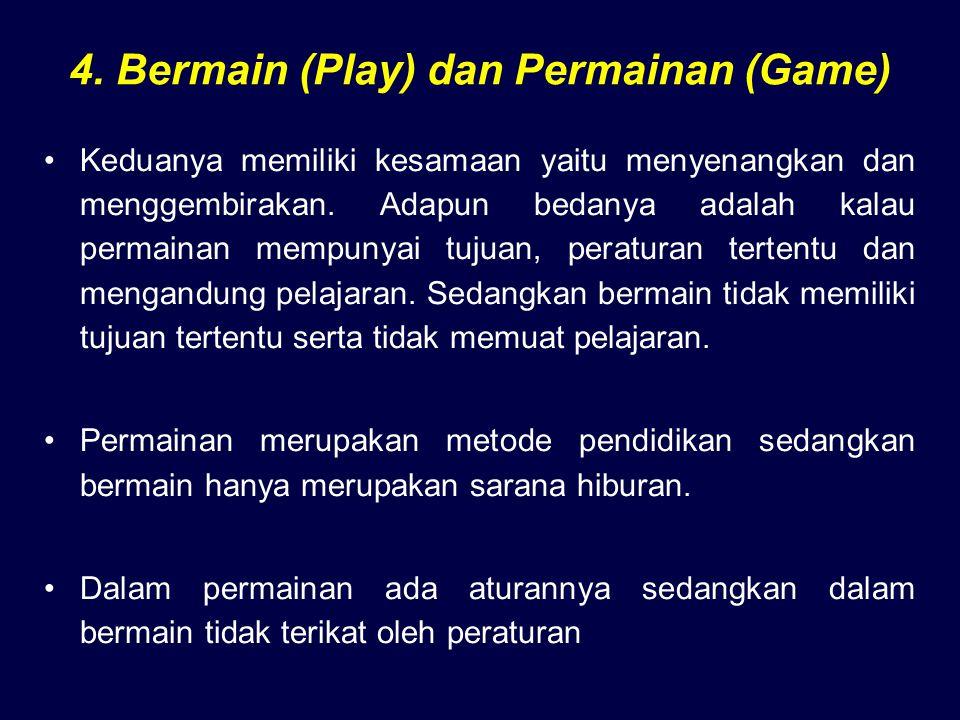 4. Bermain (Play) dan Permainan (Game)