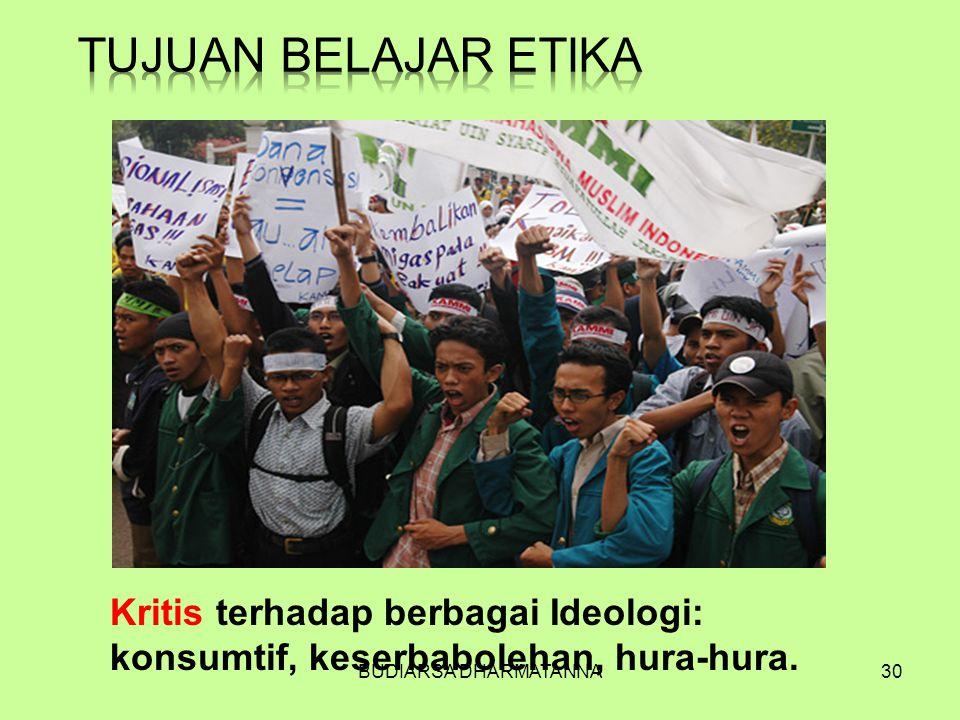 Tujuan Belajar Etika Kritis terhadap berbagai Ideologi: konsumtif, keserbabolehan, hura-hura.