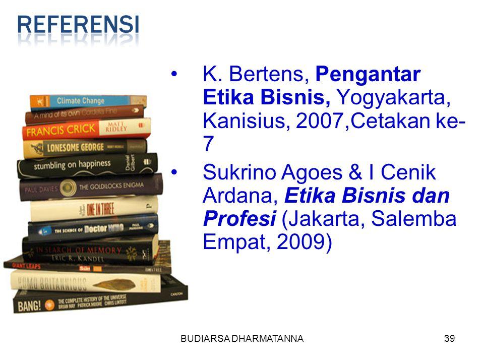 K. Bertens, Pengantar Etika Bisnis, Yogyakarta, Kanisius, 2007,Cetakan ke-7
