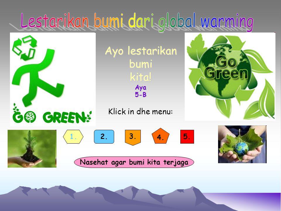 Ayo lestarikan bumi kita! Aya 5-B