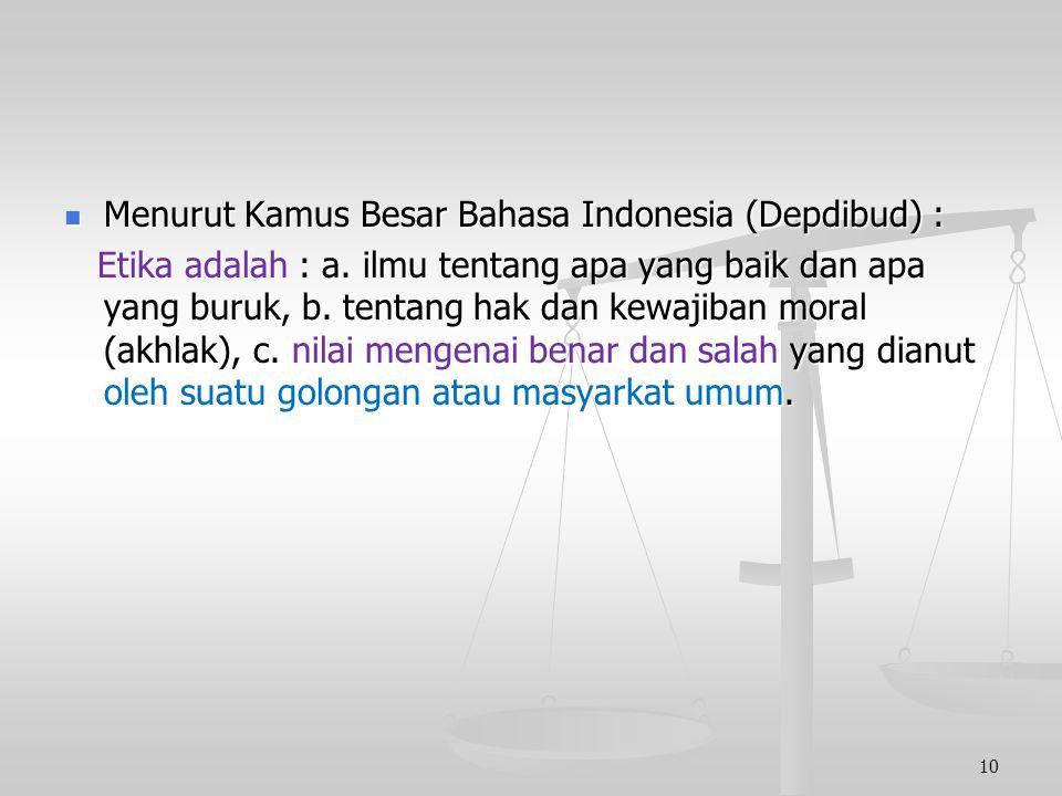 Menurut Kamus Besar Bahasa Indonesia (Depdibud) :