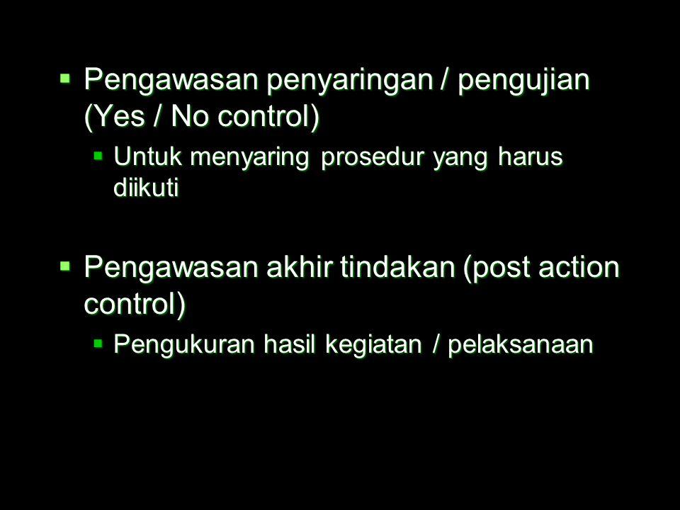 Pengawasan penyaringan / pengujian (Yes / No control)