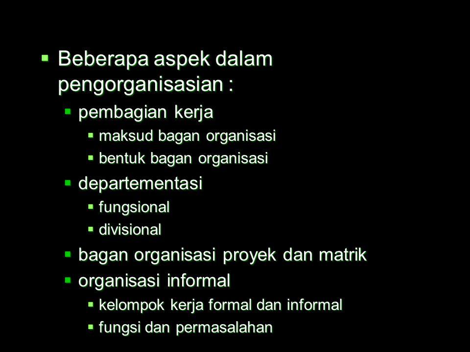 Beberapa aspek dalam pengorganisasian :