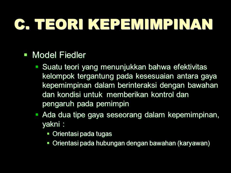 C. TEORI KEPEMIMPINAN Model Fiedler