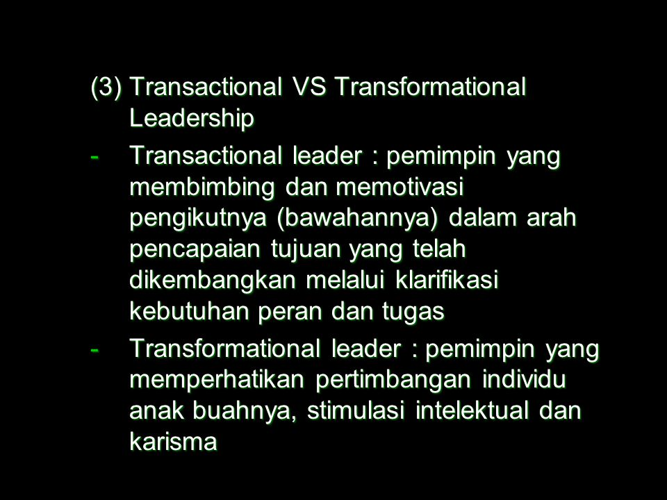 (3) Transactional VS Transformational Leadership