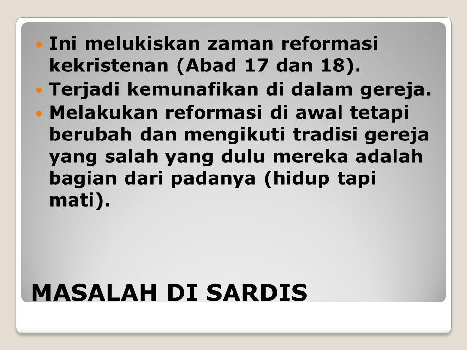Ini melukiskan zaman reformasi kekristenan (Abad 17 dan 18).