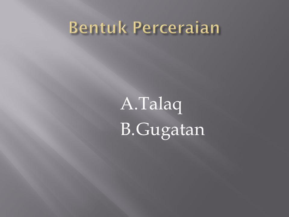 Bentuk Perceraian Talaq Gugatan