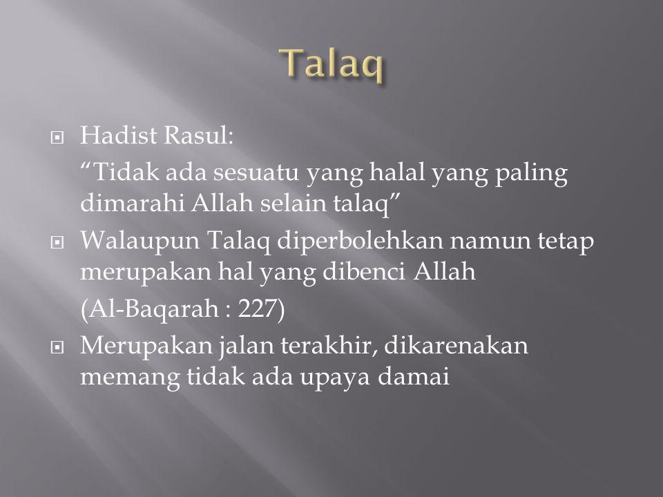 Talaq Hadist Rasul: Tidak ada sesuatu yang halal yang paling dimarahi Allah selain talaq