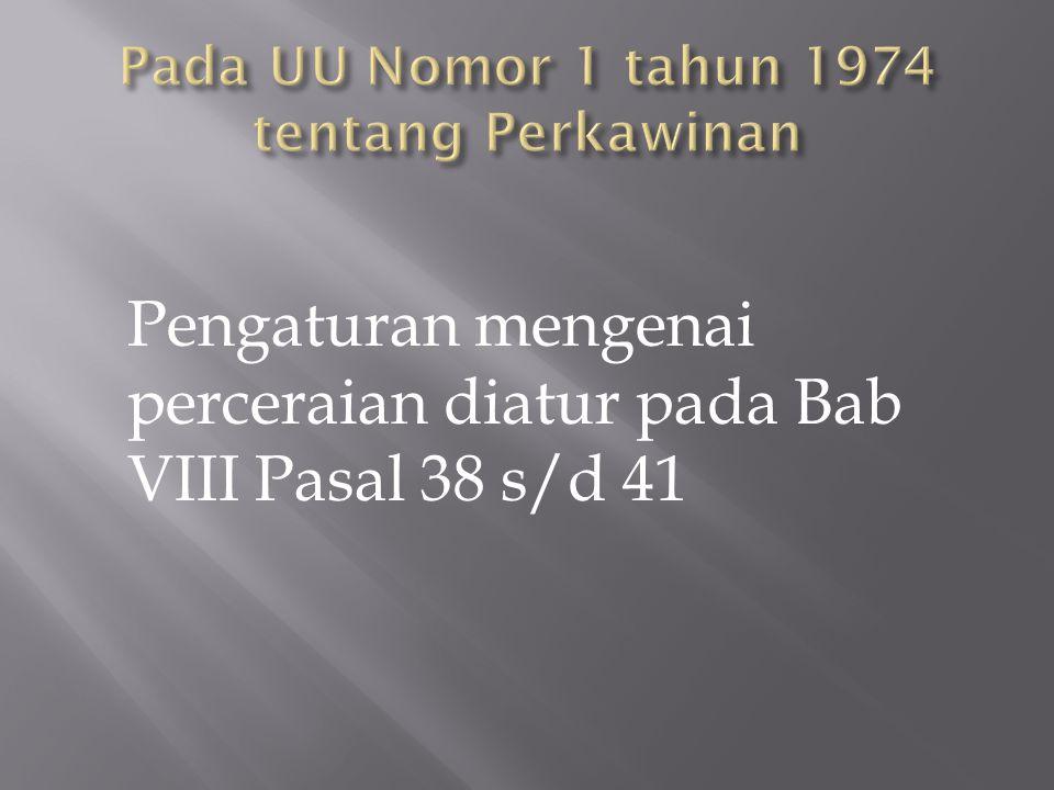 Pada UU Nomor 1 tahun 1974 tentang Perkawinan