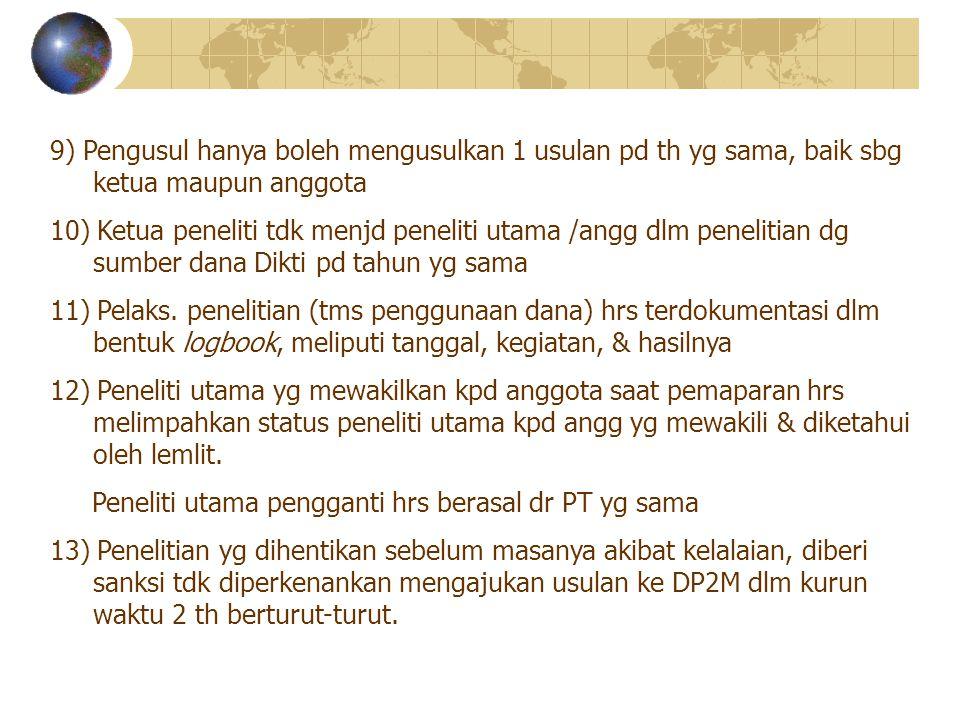 9) Pengusul hanya boleh mengusulkan 1 usulan pd th yg sama, baik sbg ketua maupun anggota