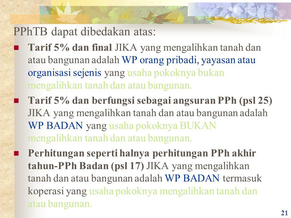 PPhTB dapat dibedakan atas: