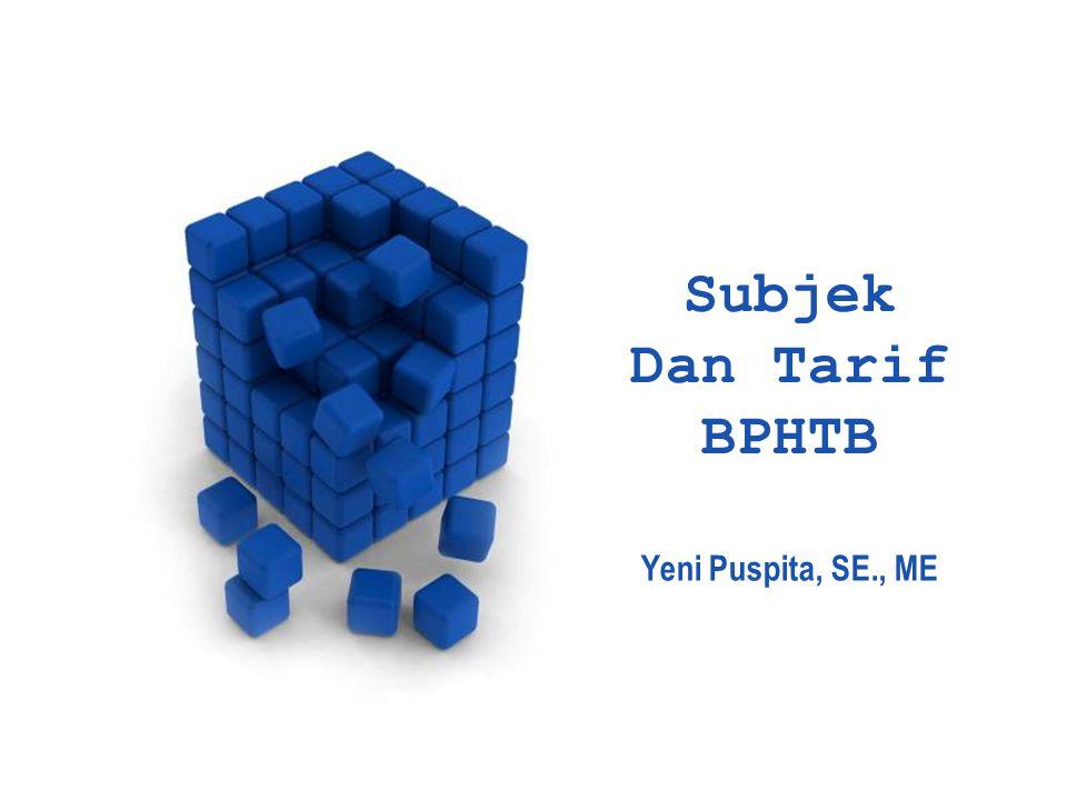 Subjek Dan Tarif BPHTB Yeni Puspita, SE., ME