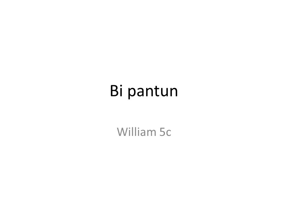 Bi pantun William 5c