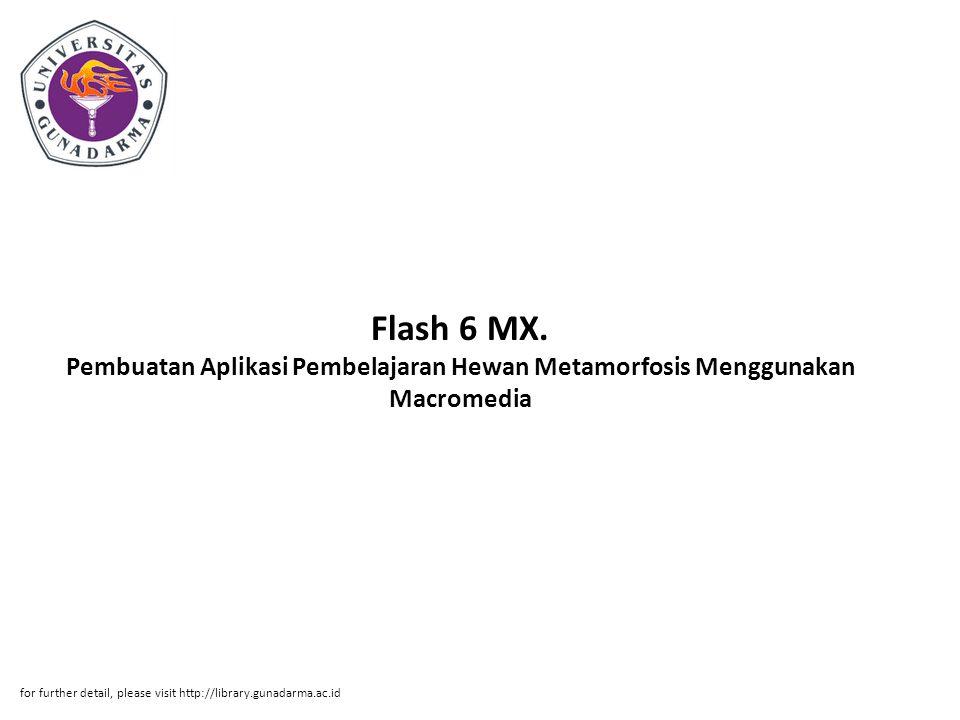 Flash 6 MX. Pembuatan Aplikasi Pembelajaran Hewan Metamorfosis Menggunakan Macromedia