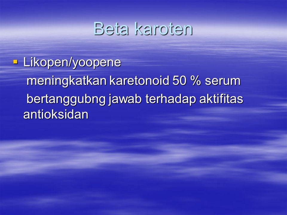 Beta karoten Likopen/yoopene meningkatkan karetonoid 50 % serum