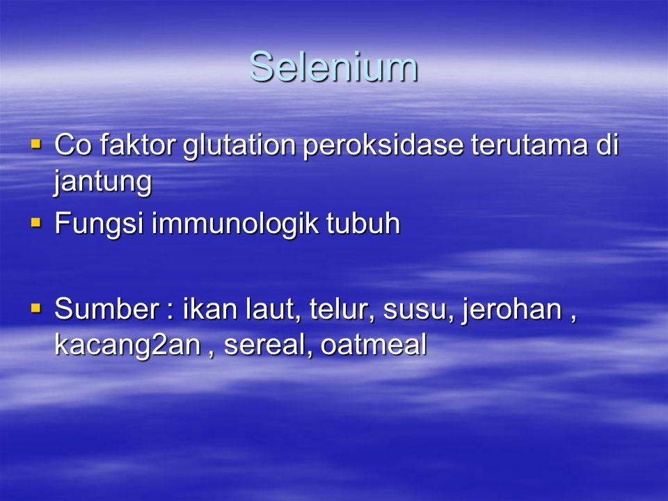 Selenium Co faktor glutation peroksidase terutama di jantung