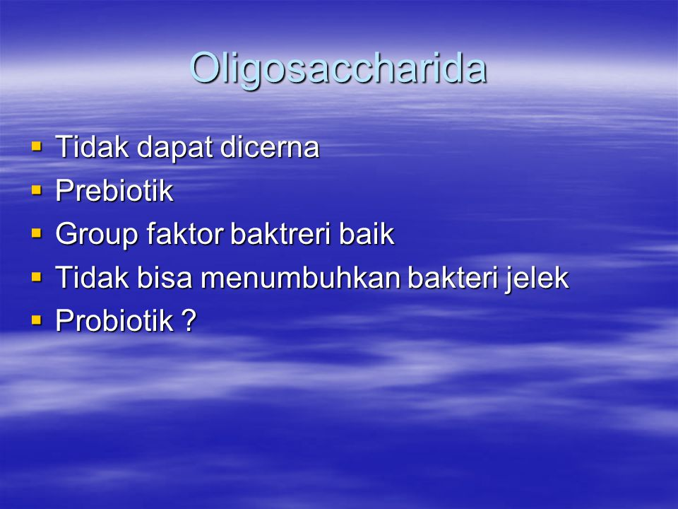 Oligosaccharida Tidak dapat dicerna Prebiotik