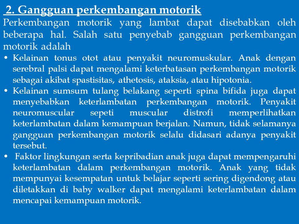 2. Gangguan perkembangan motorik