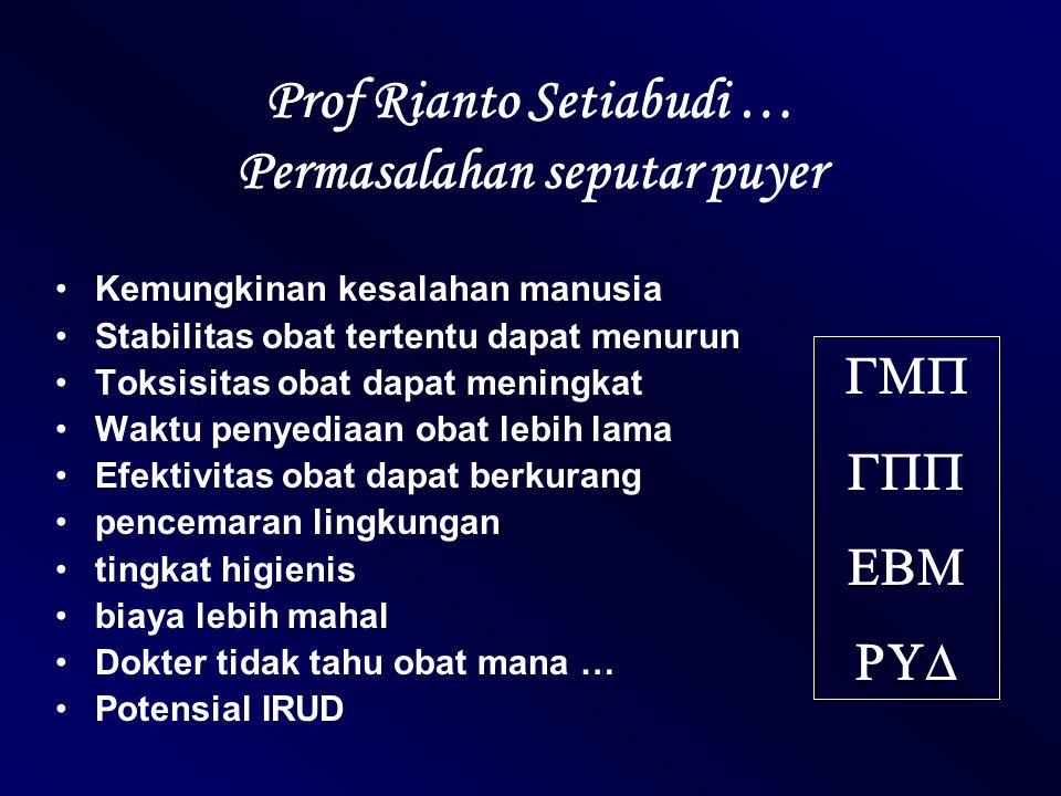 Prof Rianto Setiabudi … Permasalahan seputar puyer