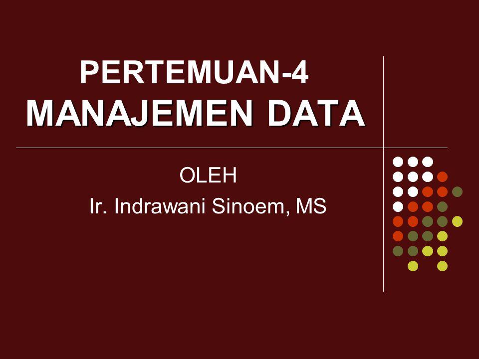 PERTEMUAN-4 MANAJEMEN DATA