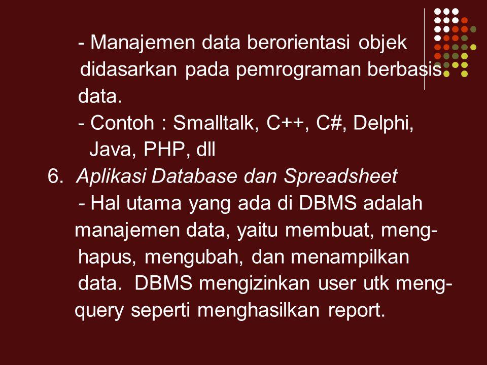 - Manajemen data berorientasi objek