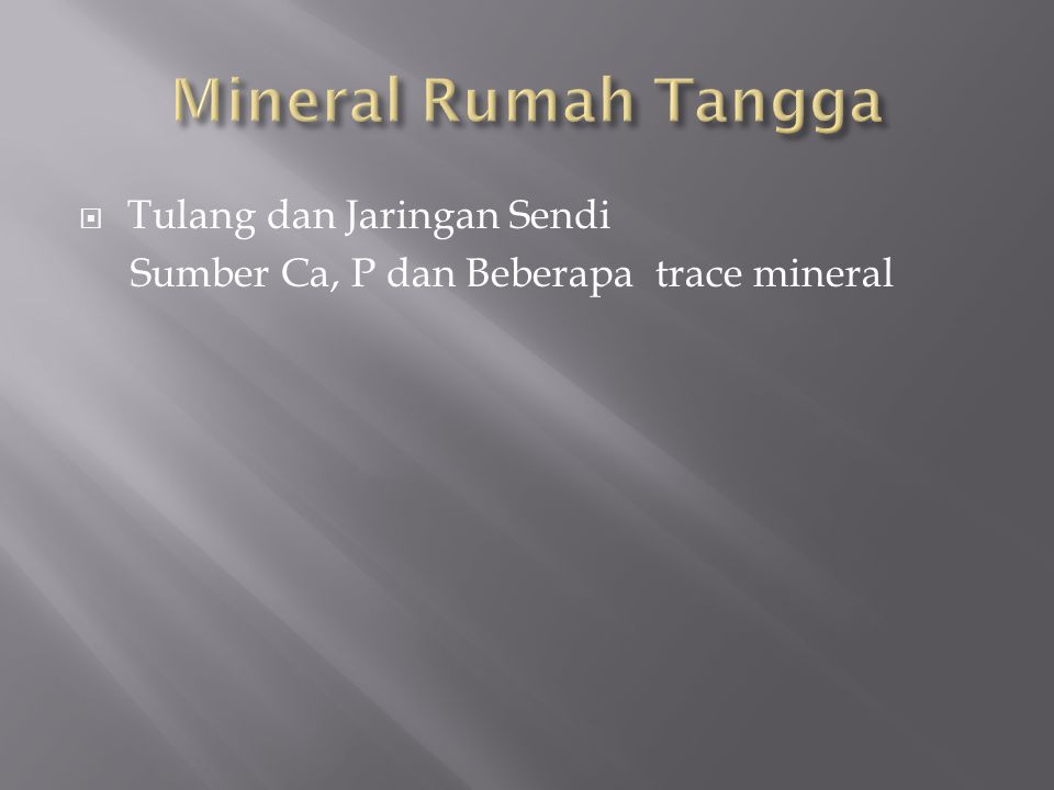 Mineral Rumah Tangga Tulang dan Jaringan Sendi