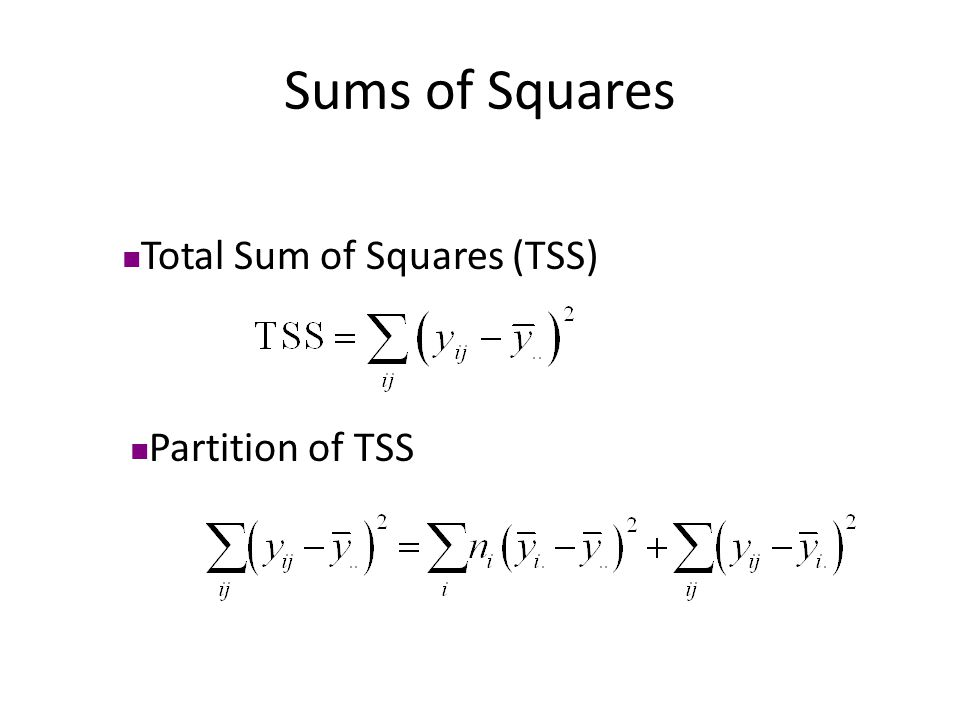 Sums of Squares Total Sum of Squares (TSS) Partition of TSS