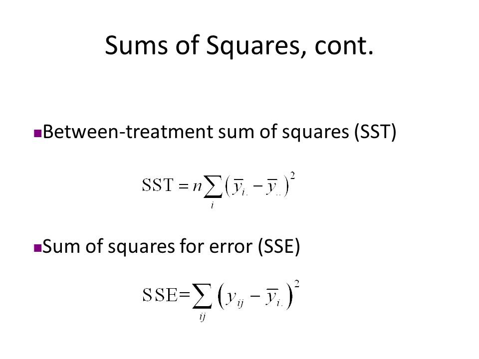 Sums of Squares, cont. Between-treatment sum of squares (SST)
