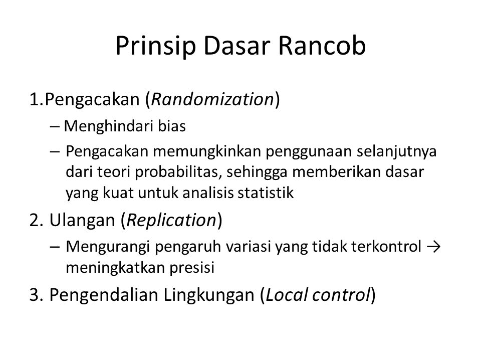 Prinsip Dasar Rancob Pengacakan (Randomization) Ulangan (Replication)