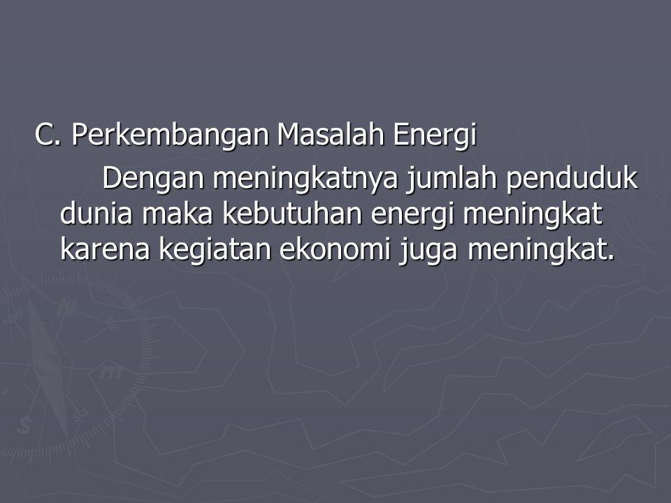 C. Perkembangan Masalah Energi