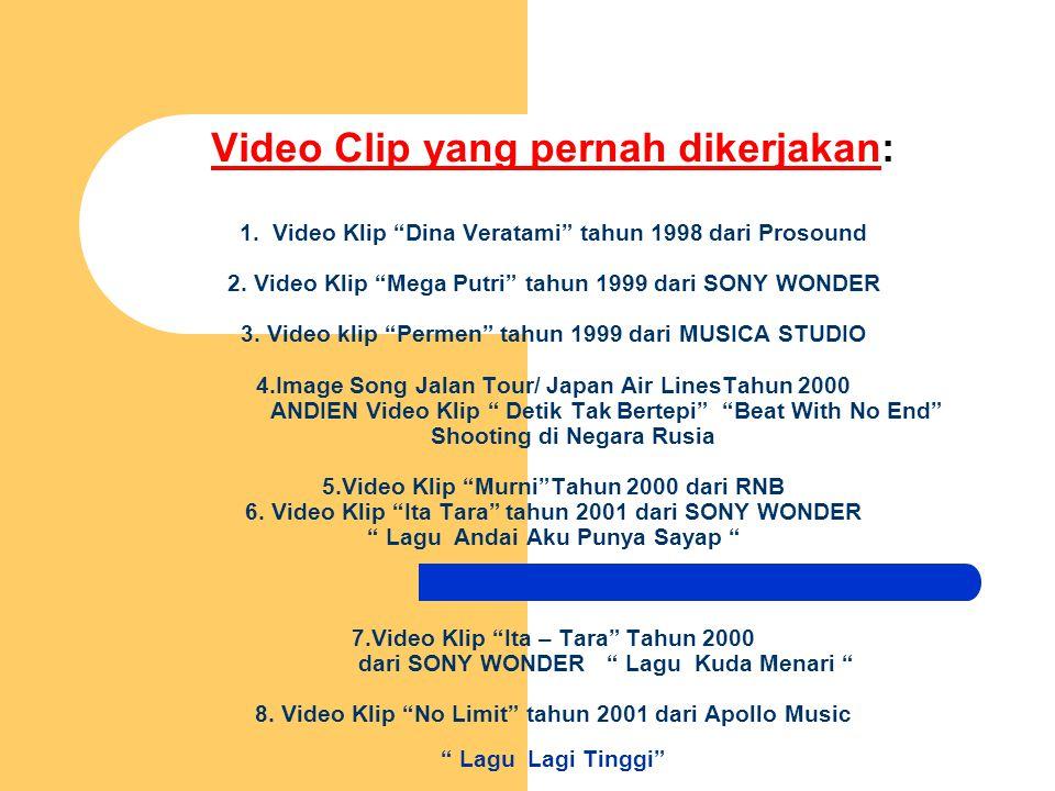 Video Clip yang pernah dikerjakan: 1